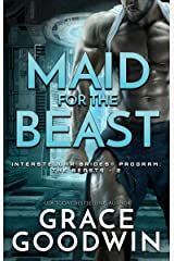 Maid for the Beast (Interstellar Brides® Program: The Beasts Book 2) Kindle Edition