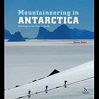 Antarctic Peninsula - Mountaineering in Antarctica: Travel Guide