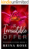 The Irresistible Offer (Wanderlusters Series Book 1)