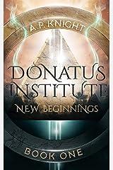 Donatus Institute: New Beginnings Kindle Edition