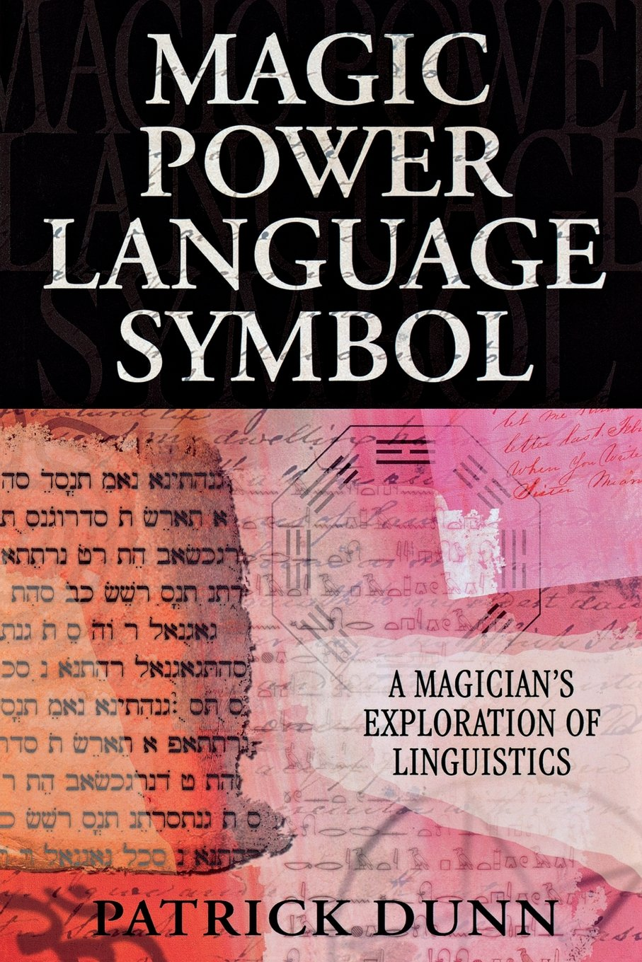 Magic, Power, Language, Symbol: A Magician's Exploration of Linguistics by Llewellyn Publications