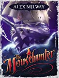 The Mousehunter (Mousehunter Trilogy)