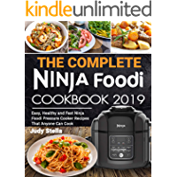 The Complete  Ninja Foodi  Cookbook 2019: Easy, Healthy and Fast Ninja Foodi Pressure Cooker Recipes That Anyone Can Cook