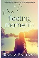 Fleeting Moments Kindle Edition