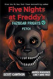 Fetch (Five Nights at Freddy's: Fazbear Frights #2) (Five Nights at Freddy's) (English Edition)