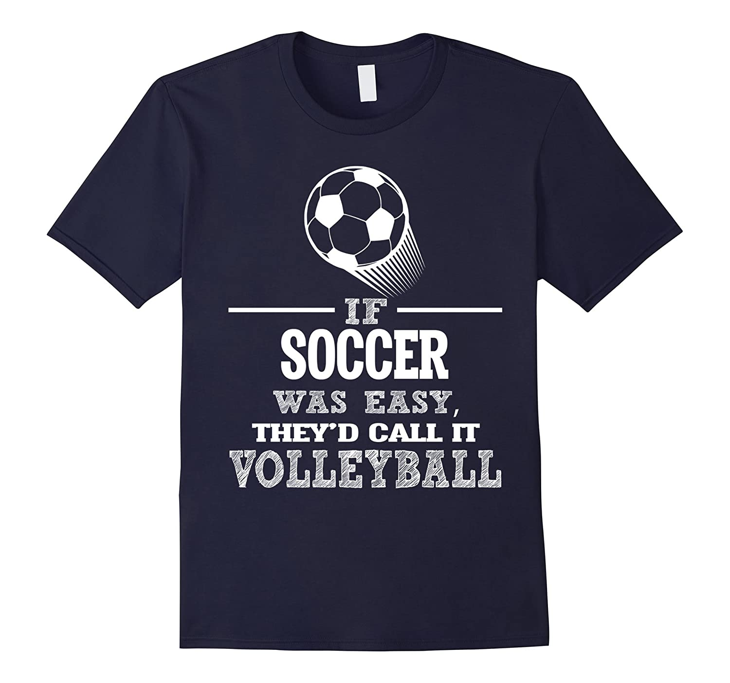 If Soccer Was Easy, They'd Call It Volleyball