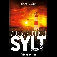 Ausgerechnet Sylt: Friesenkrimi (Hannah Lambert ermittelt 1)