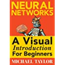 Machine Learning with Neural Networks: An In-depth Visual...