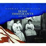Irish Immigrants: 1840-1920 (Coming to America)