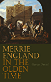 Merrie England in the Olden Time: Complete Edition (Vol. 1&2)