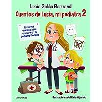 Cuentos de Lucía, mi pediatra 2: Ilustraciones de Núria Aparicio (Recopilatorios de cuentos de hoy)