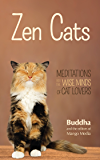 Zen Cats: Meditations for the Wise Minds of Cat Lovers (Inspirational Meditation Gifts for Cat Lovers and Readers of Zen Dogs)