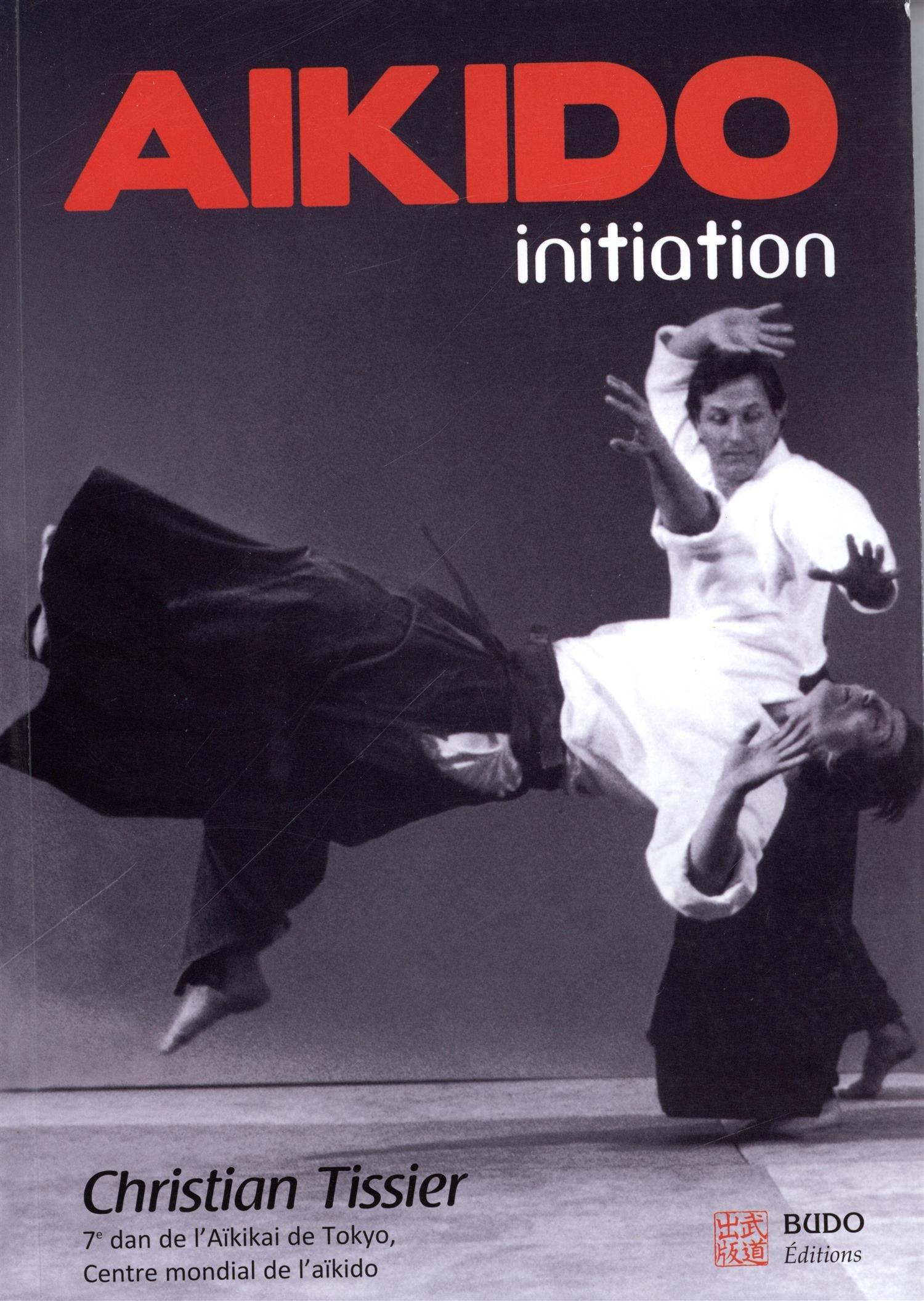 Aikido initiation Broché – 25 mars 2016 Christian Tissier Cadou Budo Editions 2846173745