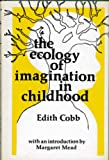 Cobb: the Ecology of the Imagination in Childhood (Cloth)