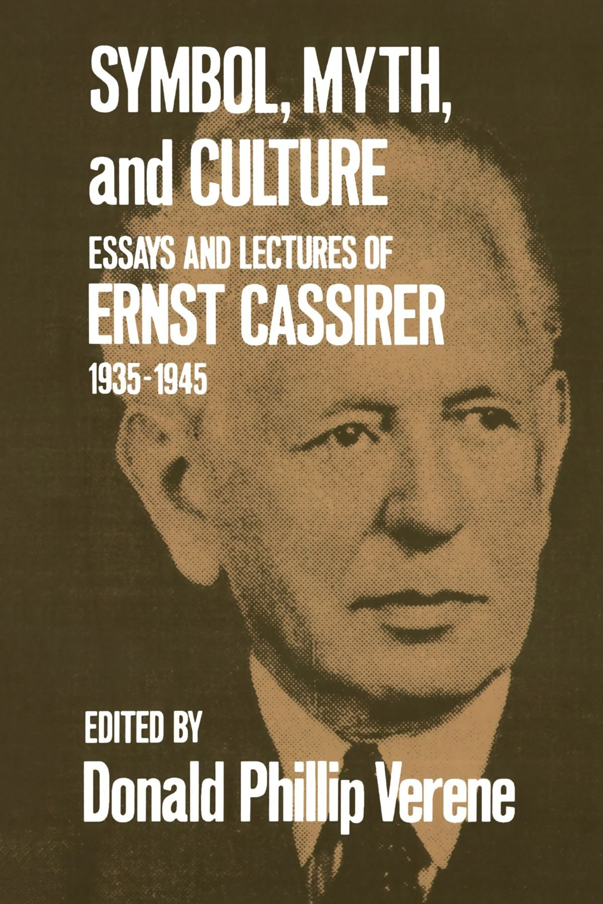 symbol myth and culture essays and lectures of ernst cassirer symbol myth and culture essays and lectures of ernst cassirer 1935 1945 ernst cassirer donald phillip verene 9780300026665 com books