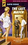 The Last Match (Hard Case Crime) (Hard Case Crime (Mass Market Paperback)) (Hard Case Crime Novels)