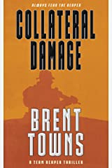Collateral Damage: A Team Reaper Thriller Kindle Edition