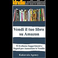 Vendi il tuo Libro su Amazon: Ti Sveliamo Suggerimenti e Segreti per Aumentare le Vendite