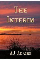 The Interim: (a novelette) (Friends) Kindle Edition