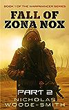 Fall of Zona Nox: Part Two: An action sci-fi novel (Warpmancer)