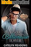 Hazel and Her Billionaire Tower: Billionaire Bachelor Mountain Cove Book 11