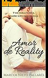 Amor de Reality: (Una historia de amor diferente)
