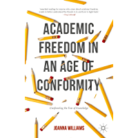 Academic Freedom in an Age of Conformity: Confronting the Fear of Knowledge (Palgrave Critical University Studies) (English Edition)