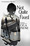 Not Quite Fixed (A Lowcountry Mystery) (Lowcountry Mysteries Book 10)