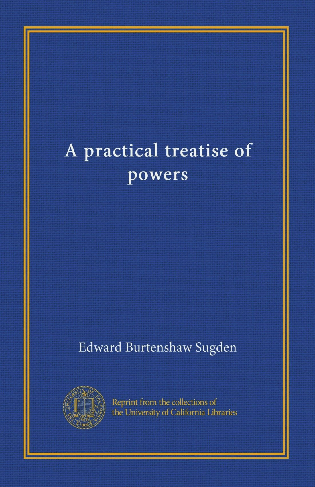 Read Online A practical treatise of powers PDF