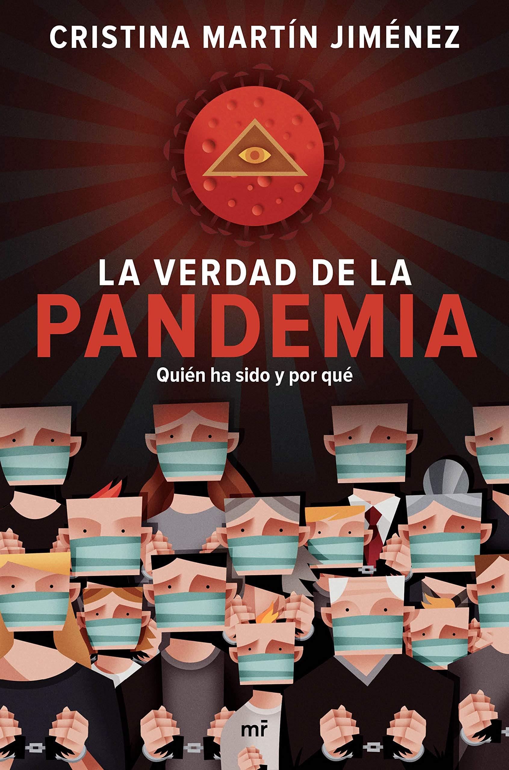 La verdad de la pandemia: Quién ha sido y por qué Fuera de Colección: Amazon.es: Martín Jiménez, Cristina: Libros