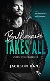 Billionaire Takes All (A Caldwell Hope Billionaire Romance)