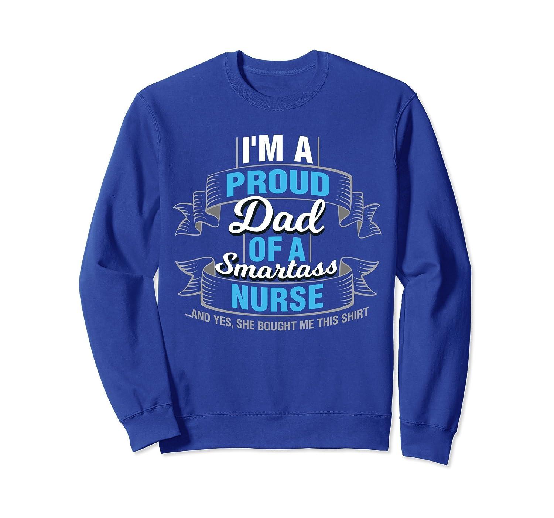 Im A Proud Dad of Freaking Awesome Daughter Nurse Sweatshirt-mt
