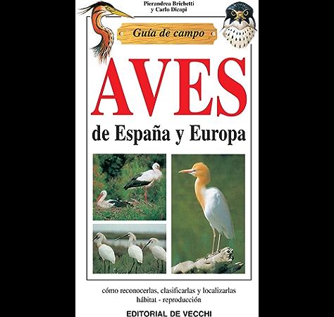Guía de campo de aves de España y Europa eBook: Brichetti, Pierandrea, Dicapi, Carlo: Amazon.es: Tienda Kindle