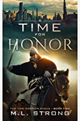 A Time For Honor: The Time Warrior Sagas Book Two Kindle Edition