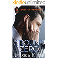 Ground Zero (Heroes For Hire: Missions Book 1)