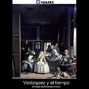 Velázquez y el tiempo (Spanish Edition)