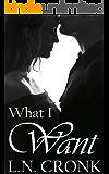 What I Want (Chop, Chop Series)