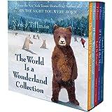 Nancy Tillman's The World Is a Wonderland Collection: (The World is a Wonderland; If You Were an Animal; Let it Snow!; If I O