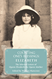 Elizabeth: The Selected Letters of Queen Elizabeth the Queen Mother: Part 1 (Counting One's Blessings)
