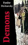 Demons (The Possessed / The Devils) - The Unabridged Garnett Translation