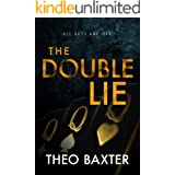 The Double Lie: A Psychological Thriller With A Twist You Won't See Coming
