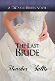 The Last Bride (DiCarlo Brides Book 6)