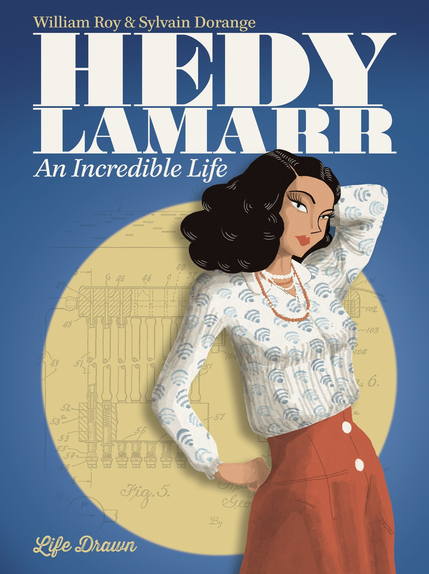 Hedy Lamarr: An Incredible Life (The Most Beautiful Woman in the World)