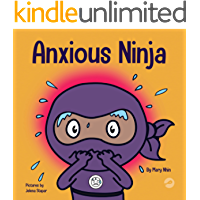 Anxious Ninja: A Children's Book About Overcoming Anxiety (Ninja Life Hacks 11)