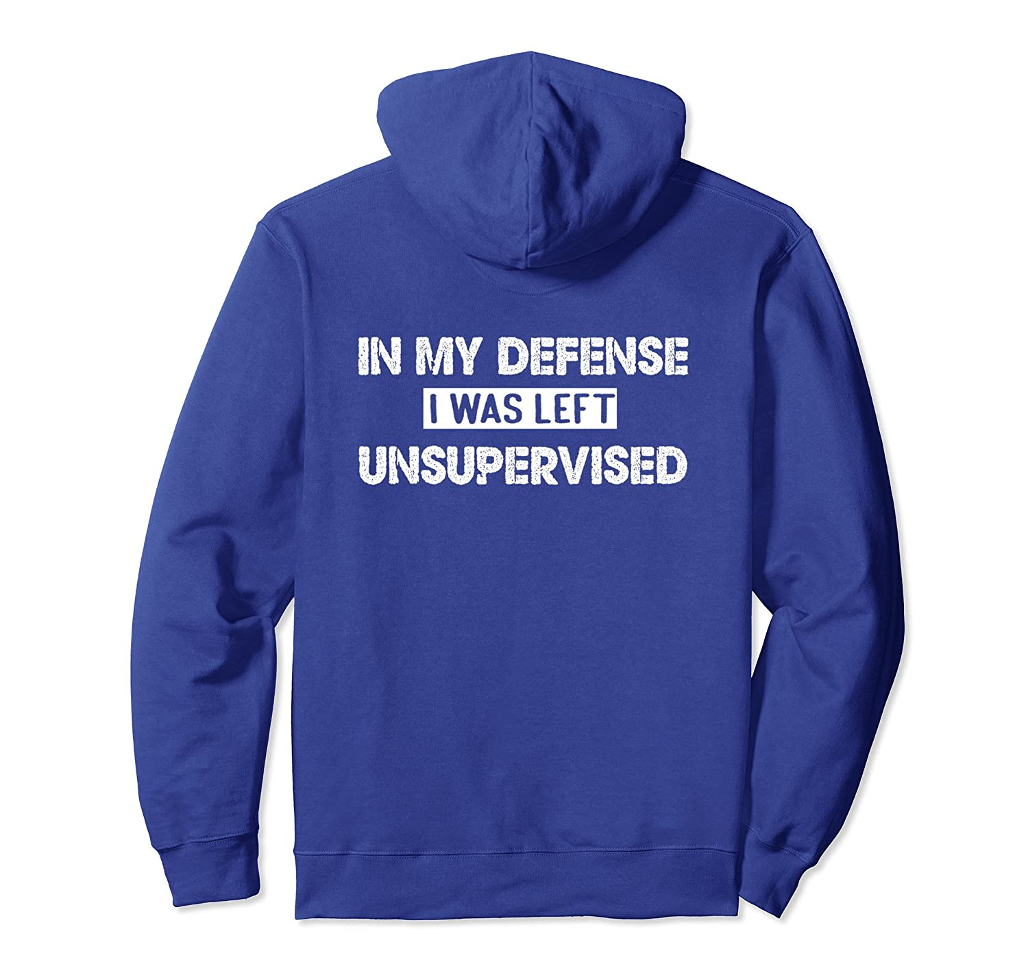 in My Defense I was Left Unsupervised Hooded Sweatshirt Navy
