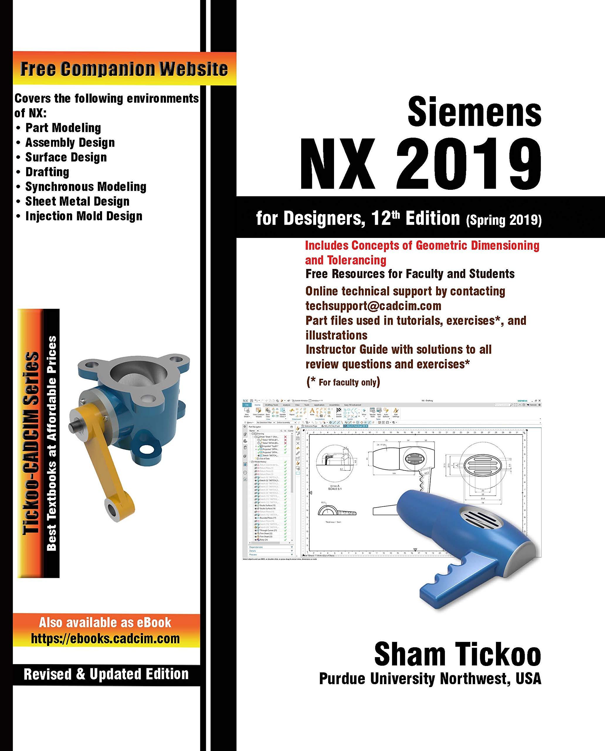 Siemens NX 2019 for Designers, 12th Edition: Prof  Sham