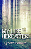 My Life Hereafter