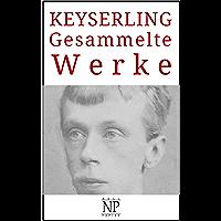 Eduard von Keyserling – Gesammelte Werke: Romane und Novellen (Gesammelte Werke bei Null Papier) (German Edition)