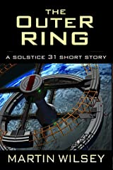The Outer Ring: A Solstice 31 Short Story (The Solstice 31 Saga)