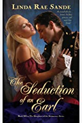 The Seduction of an Earl (The Daughters of the Aristocracy Book 3) Kindle Edition